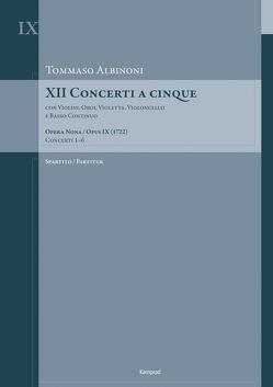 Tommaso Albinoni: XII Concerti a cinque op. IX (ca. 1722) von Albinoni,  Tommaso, Kontressowitz,  Reiner
