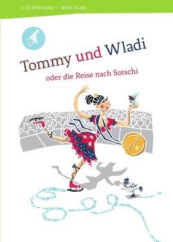 Tommy, der Bär / Tommy und Wladi von Wiegand,  Ute