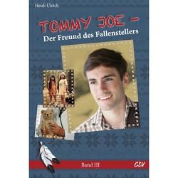 Tommy Joe – Der Freund des Fallenstellers von Ulrich,  Heidi