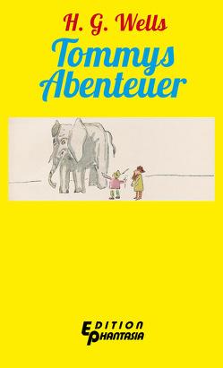 Tommys Abenteuer von Koerber,  Joachim, Wells,  H.G.