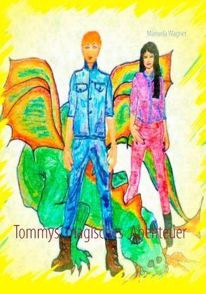 Tommys magisches Abenteuer von Wagner,  Manuela