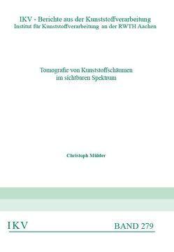 Tomografie von Kunststoffschäumen im sichtbaren Spektrum von Mülder,  Christoph