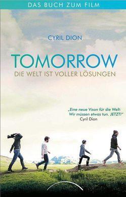 Tomorrow – Die Welt ist voller Lösungen von Dion,  Cyril, Müller,  Elisabeth