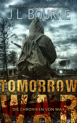 Tomorrow War – Die Chroniken von Max von Bourne,  J.L.