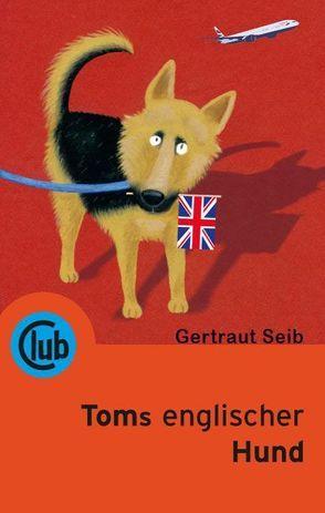 Toms englischer Hund von Demmer,  Helga, Seib,  Gertraut