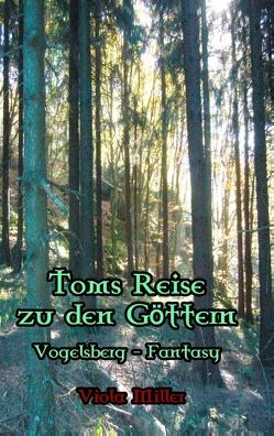 Toms Reise zu den Göttern von Miller,  Viola