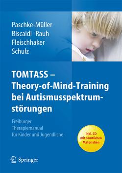 TOMTASS – Theory-of-Mind-Training bei Autismusspektrumstörungen von Biscaldi,  Monica, Fleischhaker,  Christian, Paschke-Müller,  Mirjam S., Rauh,  Reinhold, Schulz,  Eberhard