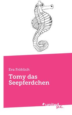Tomy das Seepferdchen von Fröhlich,  Eva