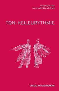 Ton-Heileurythmie von Bäschlin,  Annemarie, van der Pals,  Lea