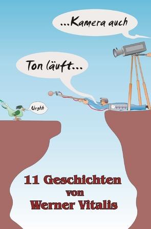 Ton läuft… Kamera auch von Vitalis,  Werner