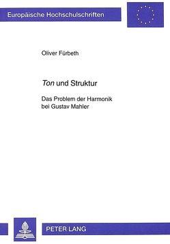 «Ton» und Struktur von Fürbeth,  Oliver