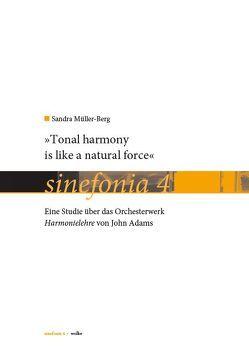 """Tonal harmony is like a natural force"" von Müller-Berg,  Sandra"