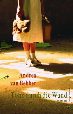 Töne durch die Wand von van Bebber,  Andrea