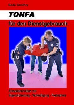 TONFA für den Dienstgebrauch von Günther,  Bodo