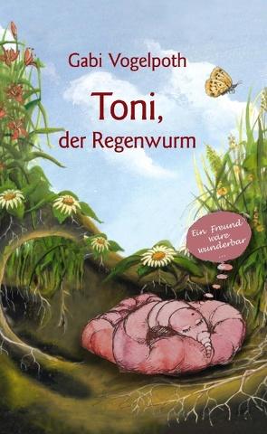 Toni, der Regenwurm von Vogelpoth,  Gabi