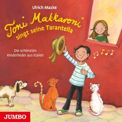 Toni Makkaroni singt seine Tarantella. von Maske,  Ulrich