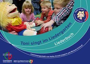 Toni singt im Liedergarten von Arnold-Joppich,  Heike, Burandt,  Ludwig, Emmerich,  Ralf, Schmoll,  Michael