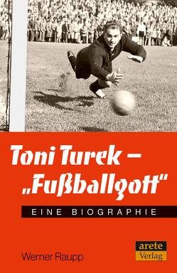 """Toni Turek – """"Fußballgott"""" von Raupp,  Werner"""