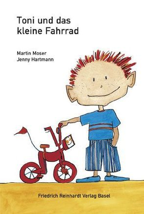 Toni und das kleine Fahrrad von Hartmann,  Jenny, Moser,  Martin