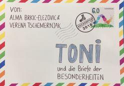 Toni und die Briefe der Besonderheiten von Brkic-Elezovic,  Alma, Tschemernjak,  Verena
