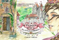 Tonia, die Klangzauberin von Hanisch,  Christina, Smolny,  Dana