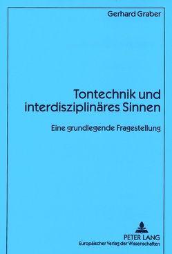 Tontechnik und interdisziplinäres Sinnen von Gräber,  Gerhard