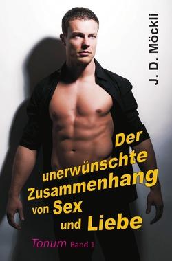 Tonum / Der unerwünschte Zusammenhang von Sex und Liebe von Möckli,  J. D.