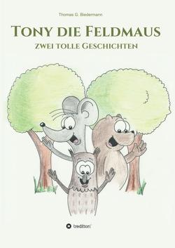 Tony die Feldmaus von Biedermann,  Thomas