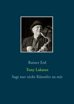 Tony Lakatos von Erd,  Rainer