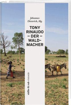 Tony Rinaudo – Der Waldmacher von Dieterich,  Johannes, Garrety,  Dennis, Rinaudo,  Tony