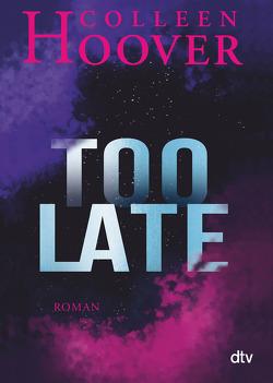 Too Late von Ganslandt,  Katarina, Hoover,  Colleen