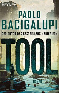 Tool von Bacigalupi,  Paolo, Stöbe,  Norbert