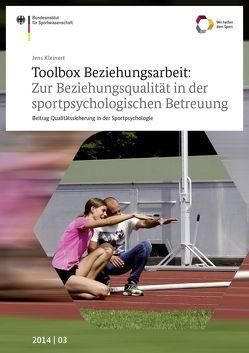 Toolbox Beziehungsarbeit: Zur Beziehungsqualität in der sportpsychologischen Betreuung von Kleinert,  Jens