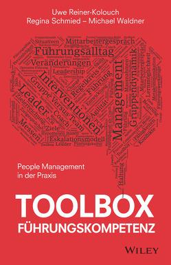 Toolbox Führungskompetenz von Reiner-Kolouch,  Uwe, Schmied,  Regina, Waldner,  Michael