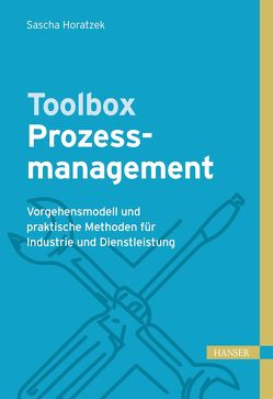 Toolbox Prozessmanagement von Horatzek,  Sascha