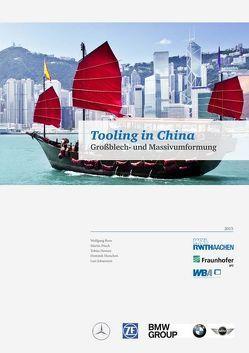 Tooling in China von Dr. Boos,  Wolfgang, Dr. Pitsch,  Martin, Heeschen,  Dominik, Hensen,  Tobias, Johannsen,  Lars