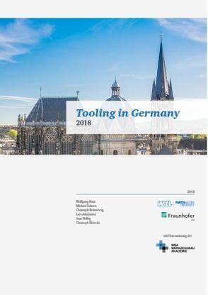 Tooling in Germany 2018 von Dr. Salmen,  Michael, Ebbecke,  Christoph, Helbig,  Jens, Johannsen,  Lars, Kelzenberg,  Christoph, Prof. Dr. Boos,  Wolfgang