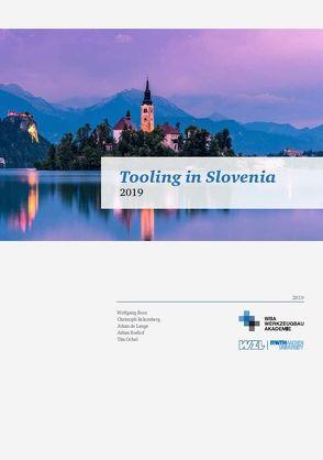 Tooling in Slovenia von Boshof,  Julian, de Lange,  Johan, Kelzenberg,  Christoph, Ochel,  Julian, Prof. Dr. Boos,  Wolfgang