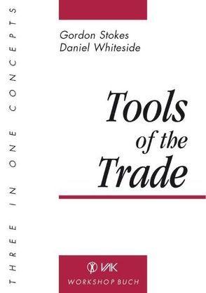 Tools of the Trade von Schönfeldt,  Claudia von, Stokes,  Gordon, Strasser,  Franz J, Whiteside,  Daniel, Ziegler,  Veronika