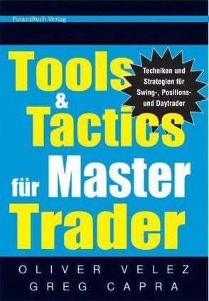 Tools & Tactics für Master Trader von Capra,  Greg, Velez,  Oliver