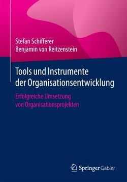 Tools und Instrumente der Organisationsentwicklung von Schifferer,  Stefan, von Reitzenstein,  Benjamin