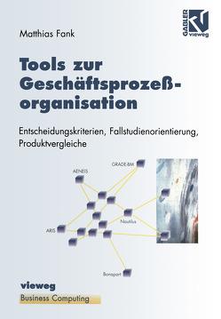 Tools zur Geschäftsprozeßorganisation von Fank,  Matthias