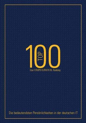 TOP 100 – Das Computerwoche-Ranking von Freimark,  Alexander, Königes,  Hans, Mesmer,  Alexandra, Schönberger,  Erika, Schweizer,  Michael, Vaske,  Heinrich