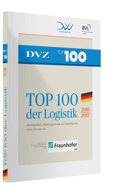 Top 100 der Logistik 2016/2017 von Schwemmer,  Martin
