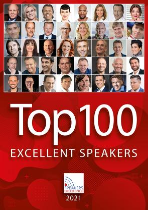 Top 100 Excellent Speakers 2021 von Baschab,  Thomas, Calmund,  Reiner, Ebert,  Vince, Keese,  Christoph, Kelly,  Joey, Kulhavy,  Gerd, Löbl,  Willy, Maske,  Henry, Meier,  Urs, Müller,  Dirk, Rossié,  Michael, Yogeshwar,  Ranga
