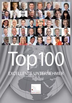 Top 100 Excellente Unternehmer Katalog 2017 von Grupp,  Wolfgang, Henseler,  Wolfgang, Hipp,  Claus, Kohl,  Walter, Kulhavy,  Gerd, Schweizer,  Jochen, Simon,  Hermann