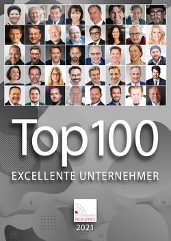 Top 100 Excellente Unternehmer Katalog 2021 von Grupp,  Wolfgang, Henseler,  Wolfgang, Hipp,  Claus, Kohl,  Walter, Kulhavy,  Gerd, Langenscheidt,  Florian, Schweizer,  Jochen