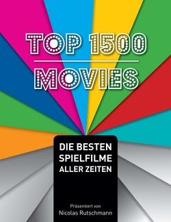 Top 1500 Movies von Rutschmann,  Nicolas