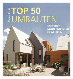 TOP 50 Umbauten – Sanieren, modernisieren, erweitern von Drexel,  Thomas