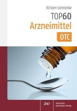 TOP 60 Arzneimittel OTC von Lennecke,  Kirsten
